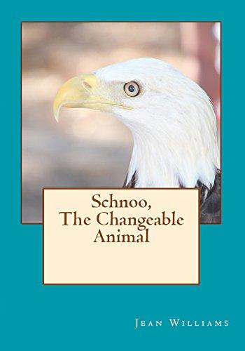 Schnoo, The Changeable Animal