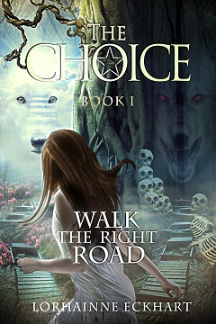 The Choice, Book 1 of Walk the Right Road Series