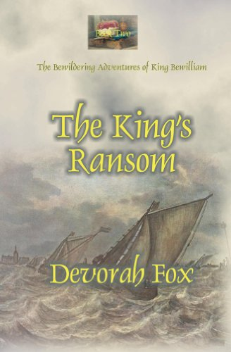 The King's Ransom (The Bewildering Adventures of King Bewilliam)