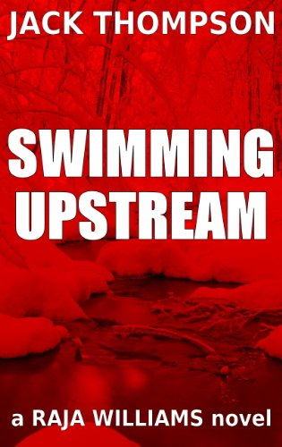 Swimming Upstream (Raja Williams Mystery Series Book 3)