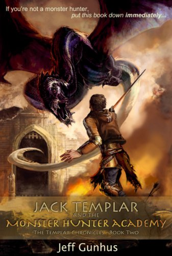 Jack Templar and the Monster Hunter Academy: The Templar Chronicles: Book 2