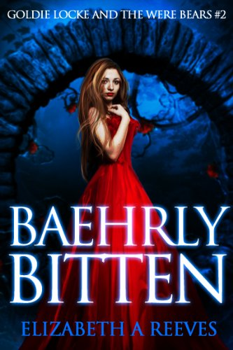 Baehrly Bitten (Goldie Locke and the Were Bears #2)