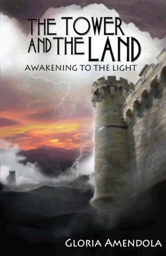 The Tower and the Land: Awakening to the Light (Volume 2)
