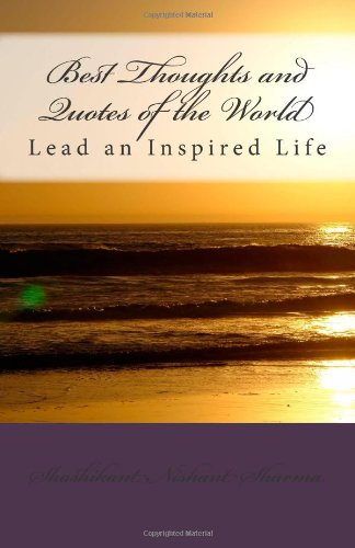 Best Thoughts and Quotes of the World: Lead an Inspired Life