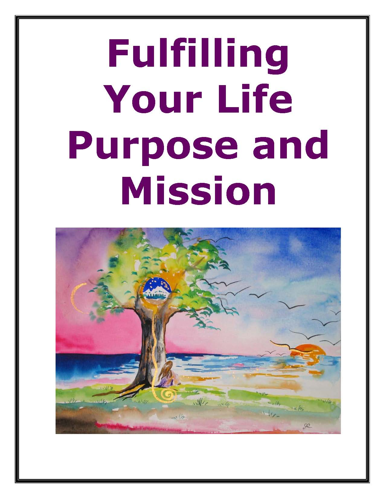 Fulfilling Your Life Purpose and Mission