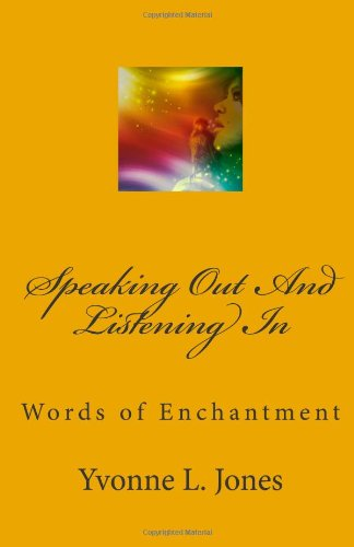 Speaking Out and Listening In: Words of Enchantment