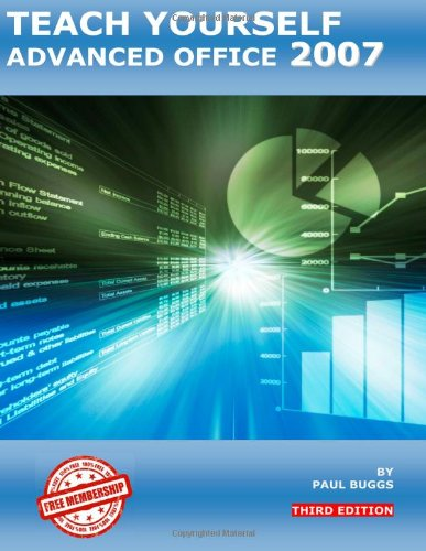 Teach Yourself Advanced Office 2007 - Third Edition