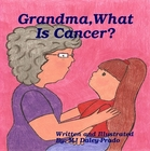 Grandma What Is Cancer?