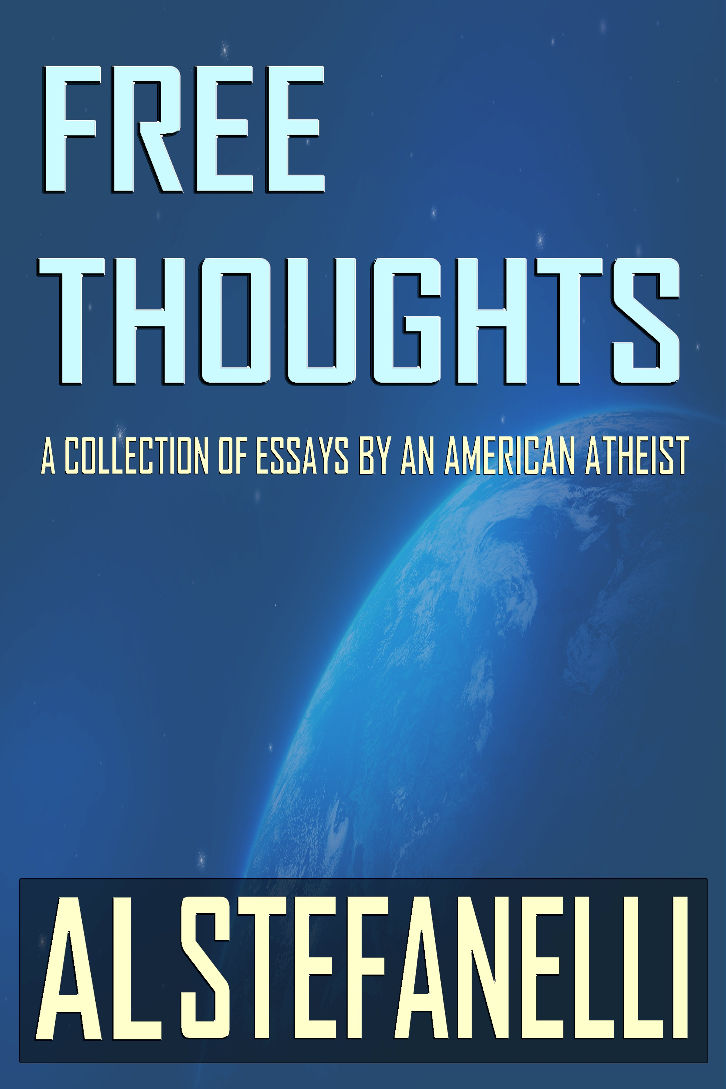 Free Thoughts - A Collection Of Essays By An American Atheist