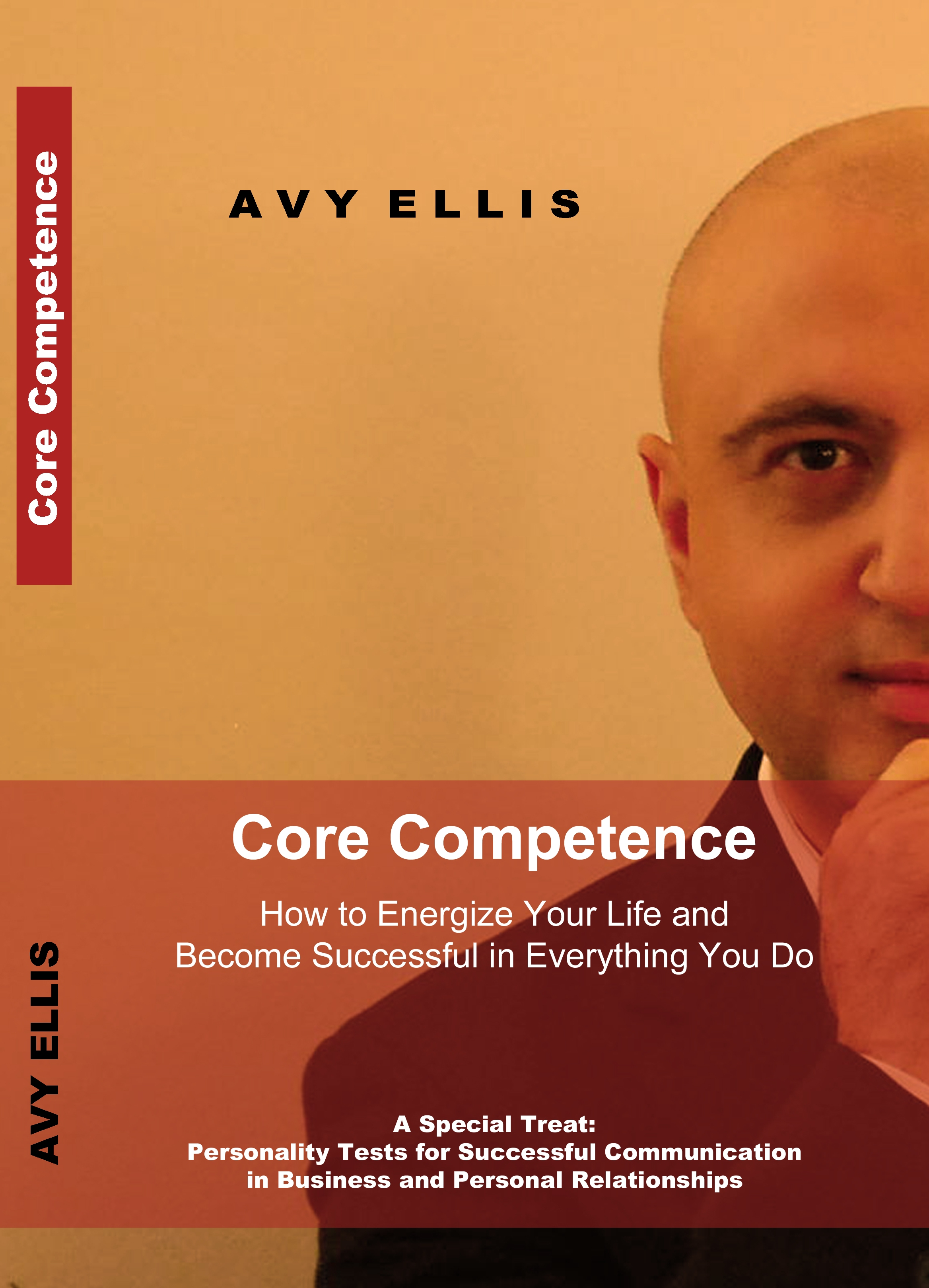 Core Competence: How to Energize Your Life and Become Successful in Everything You Do