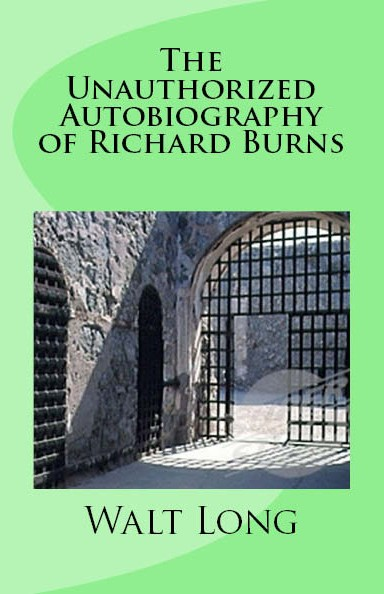 The Unauthorized Autobiography of Richard Burns