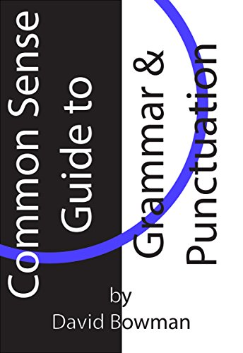 Common Sense Guide to Grammar and Punctuation (Essential Writing Skills Series)