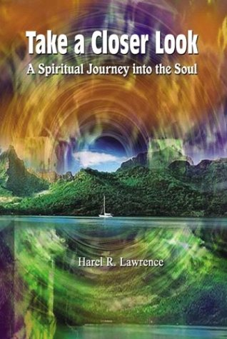 Take a Closer Look a Spiritual Journey into the soul
