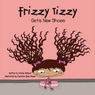 Frizzy Tizzy Gets New Shoes