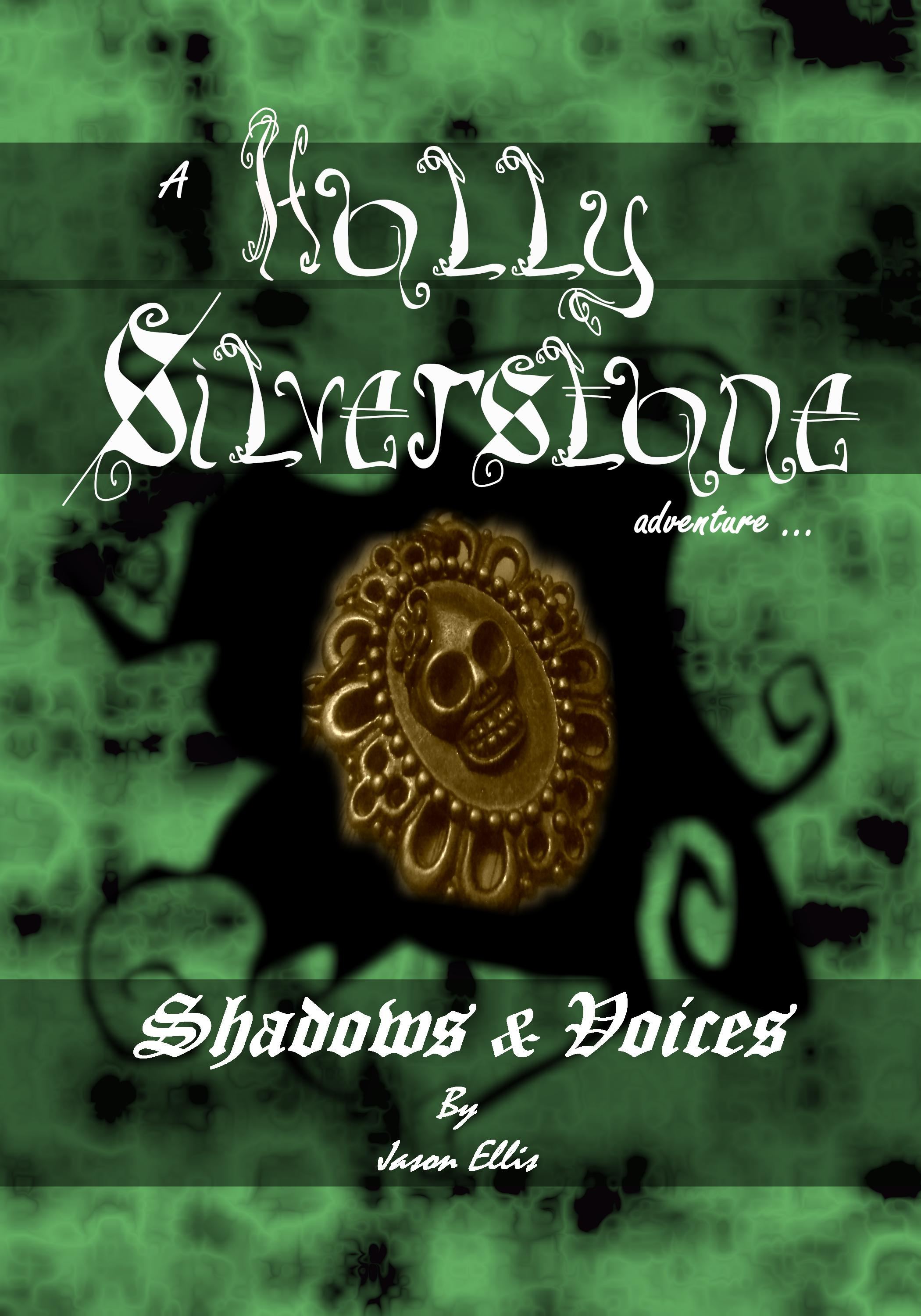 A Holly Silverstone adventure ... Shadows & Voices
