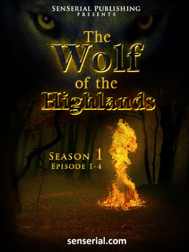 The Wolf of the Highlands - Episode 1-4