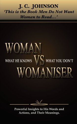 Woman Vs Womaniser: What He Knows That You Dont