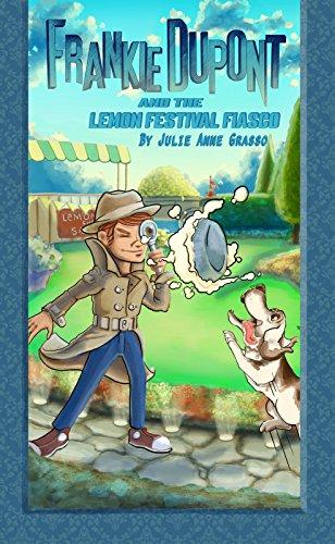Frankie Dupont And The Lemon Festival Fiasco (Frankie Dupont Mysteries Book 2)