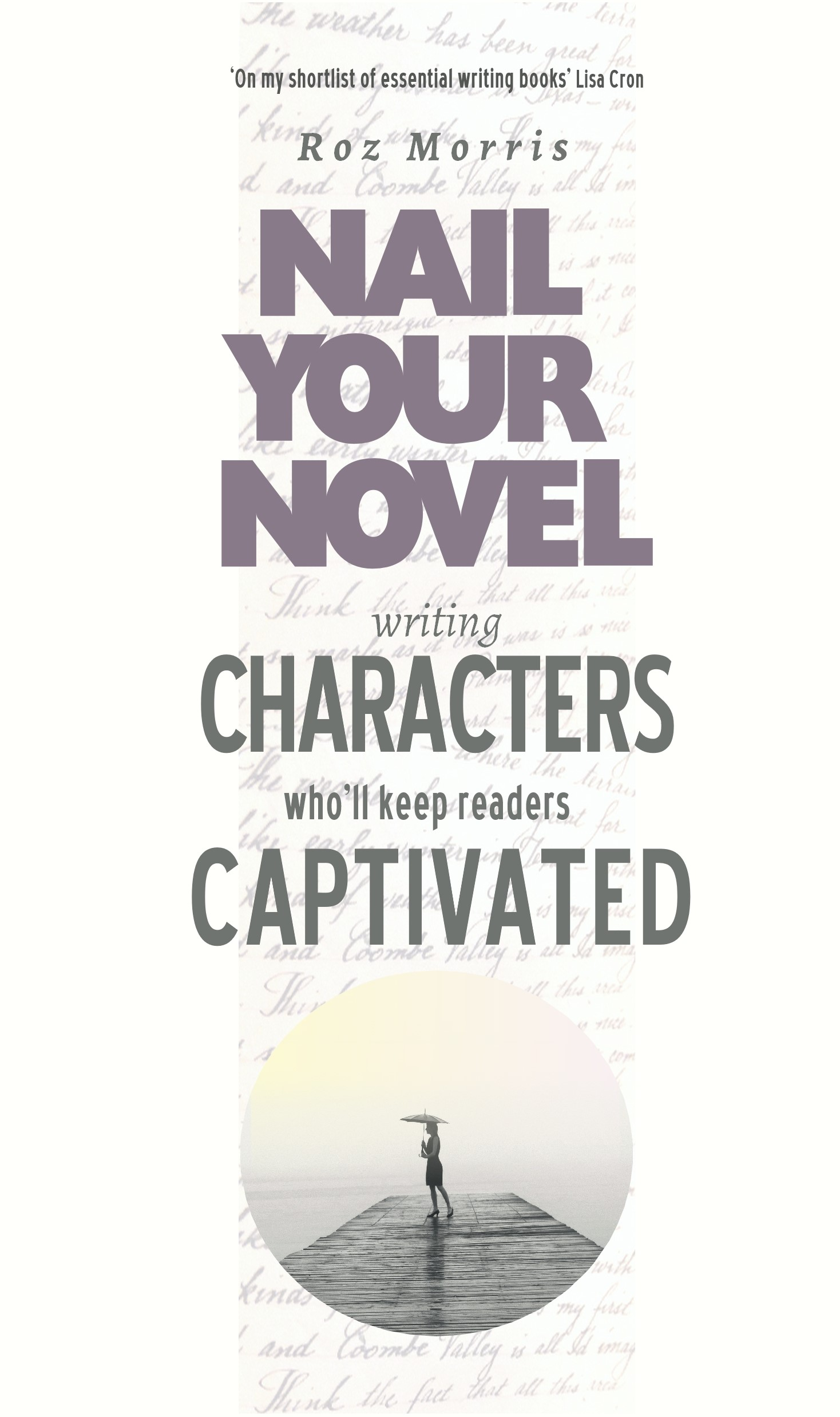 Writing Characters Who'll Keep Readers Captivated: Nail Your Novel