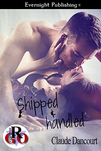 Shipped and Handled (Romance on the Go)