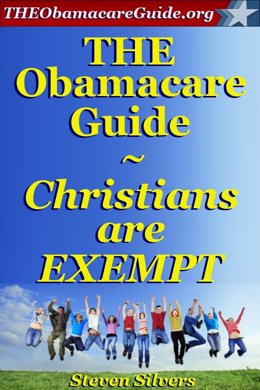 THE Obamacare Guide - Christians are EXEMPT