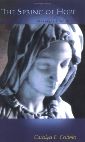 The Spring of Hope: Messages from Mary
