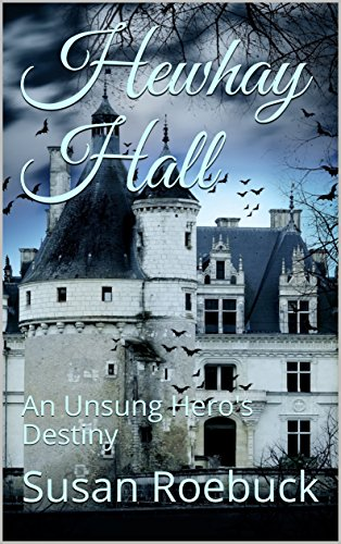 Hewhay Hall: An Unsung Hero's Destiny