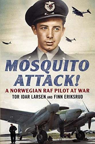 Mosquito Attack!: A Norwegian RAF Pilot at War