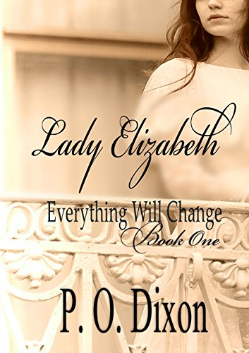 Lady Elizabeth (Pride and Prejudice Everything Will Change Book 1)