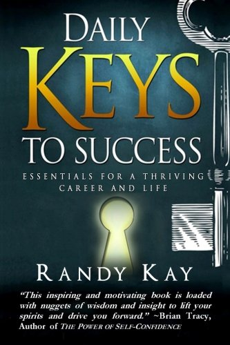 Daily Keys to Success: Essentials for a Thriving Career and Life
