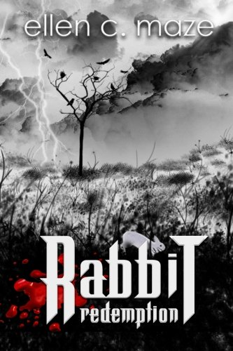 Rabbit Redemption: Book Three of the Rabbit Trilogy (Volume 3)